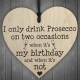Wooden sign - Drink Prosecco (1pc)