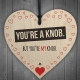 Wooden sign - You're a Knob (1pc)