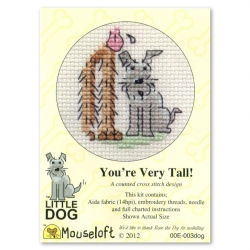 Mouseloft Cross Stitch - Little Dog, You're very tall!