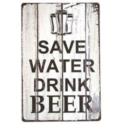 Metal Sign - Save Water Drink Beer