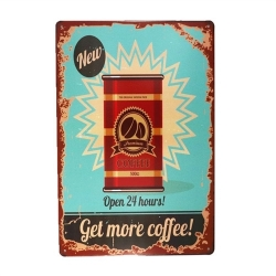 Metal Sign - Get more coffee!
