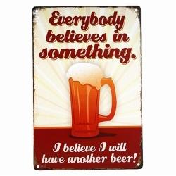 Metal Sign - Everybody Believes in Something