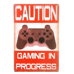 Metal Sign - Caution, Gaming in Progress