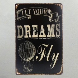 Metal Sign - Let your Dreams Fly